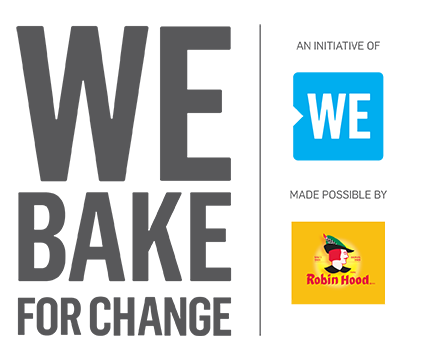 WE BAKE FOR CHANGE an Initiative of WE. Made possible by Robin Hood
